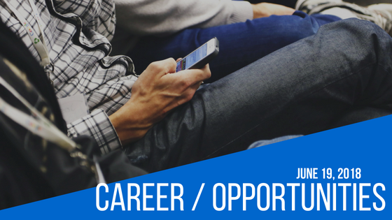 Career / Opportunities for June 19, 2018